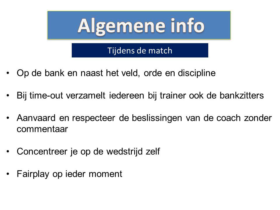 Algemene info Tijdens de match
