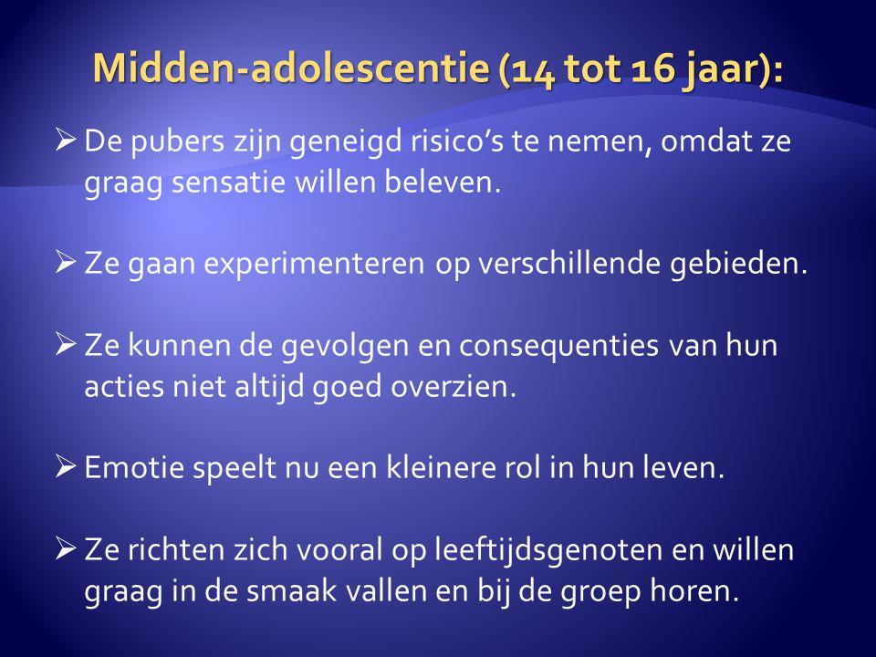 Midden-adolescentie (14 tot 16 jaar):