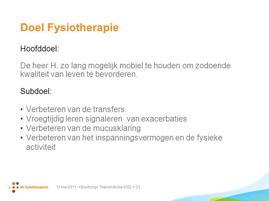 Doel Fysiotherapie Hoofddoel: