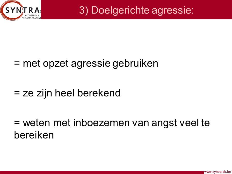 3) Doelgerichte agressie: