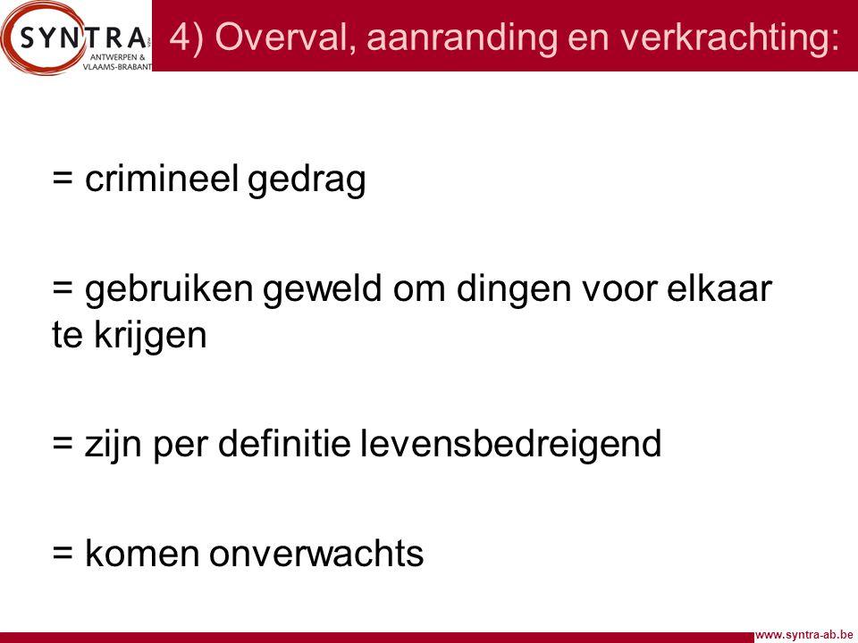 4) Overval, aanranding en verkrachting: