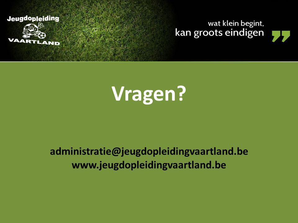 Vragen administratie@jeugdopleidingvaartland.be