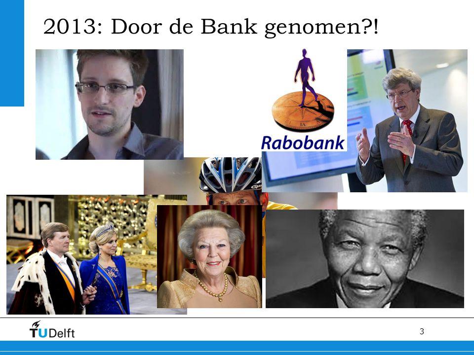2013: Door de Bank genomen !