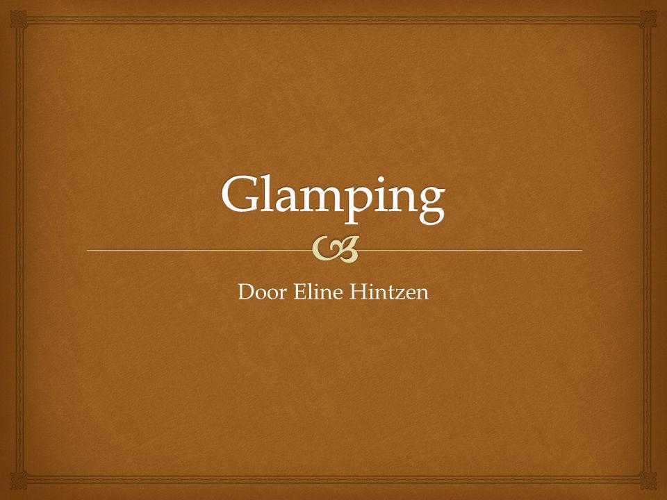 Glamping Door Eline Hintzen