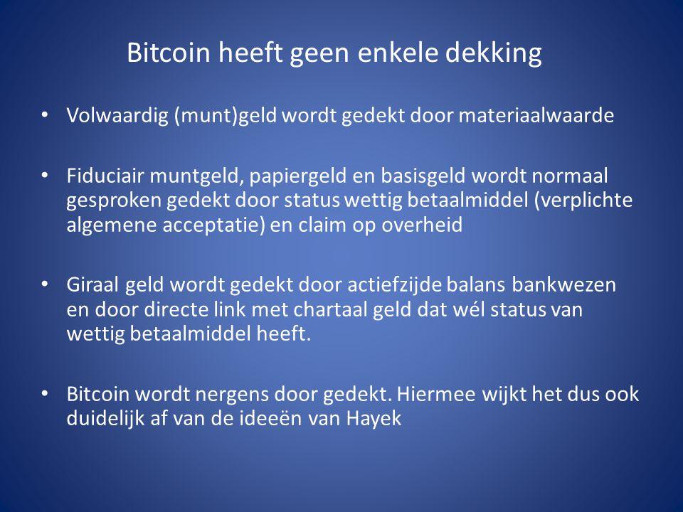 Bitcoin heeft geen enkele dekking