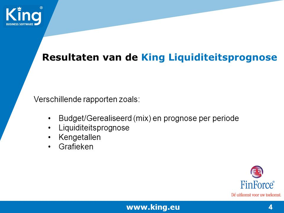 Resultaten van de King Liquiditeitsprognose