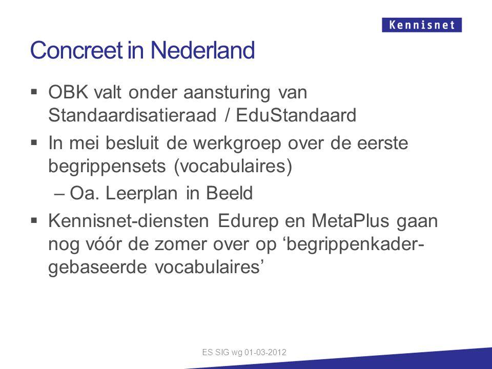 Concreet in Nederland OBK valt onder aansturing van Standaardisatieraad / EduStandaard.