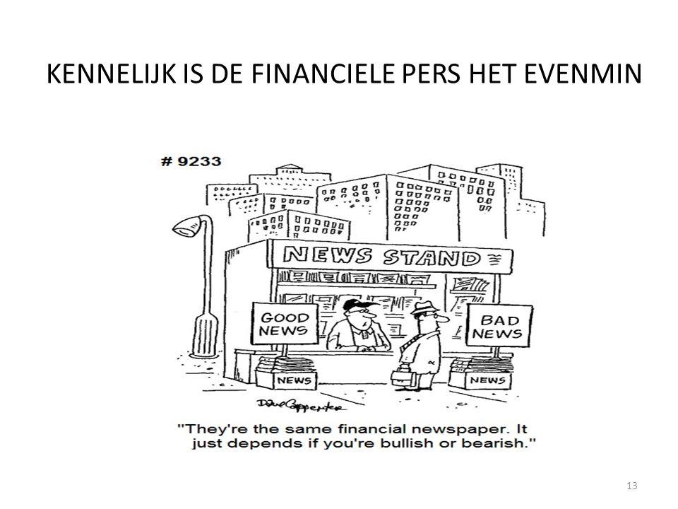 KENNELIJK IS DE FINANCIELE PERS HET EVENMIN