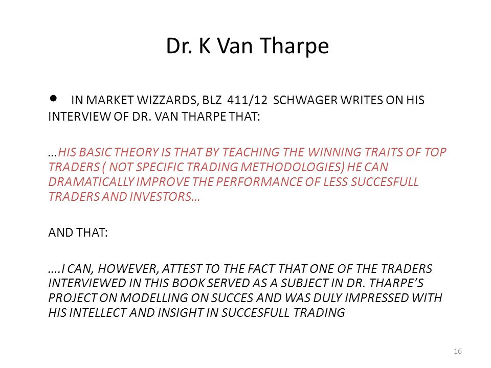 Dr. K Van Tharpe • IN MARKET WIZZARDS, BLZ 411/12 SCHWAGER WRITES ON HIS INTERVIEW OF DR. VAN THARPE THAT: