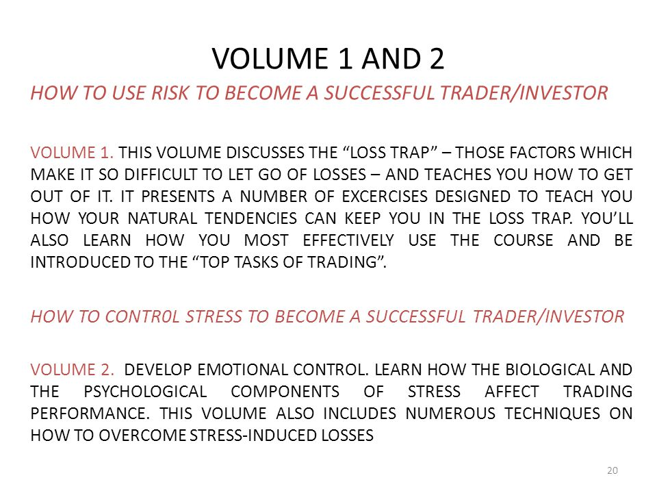VOLUME 1 AND 2 HOW TO USE RISK TO BECOME A SUCCESSFUL TRADER/INVESTOR