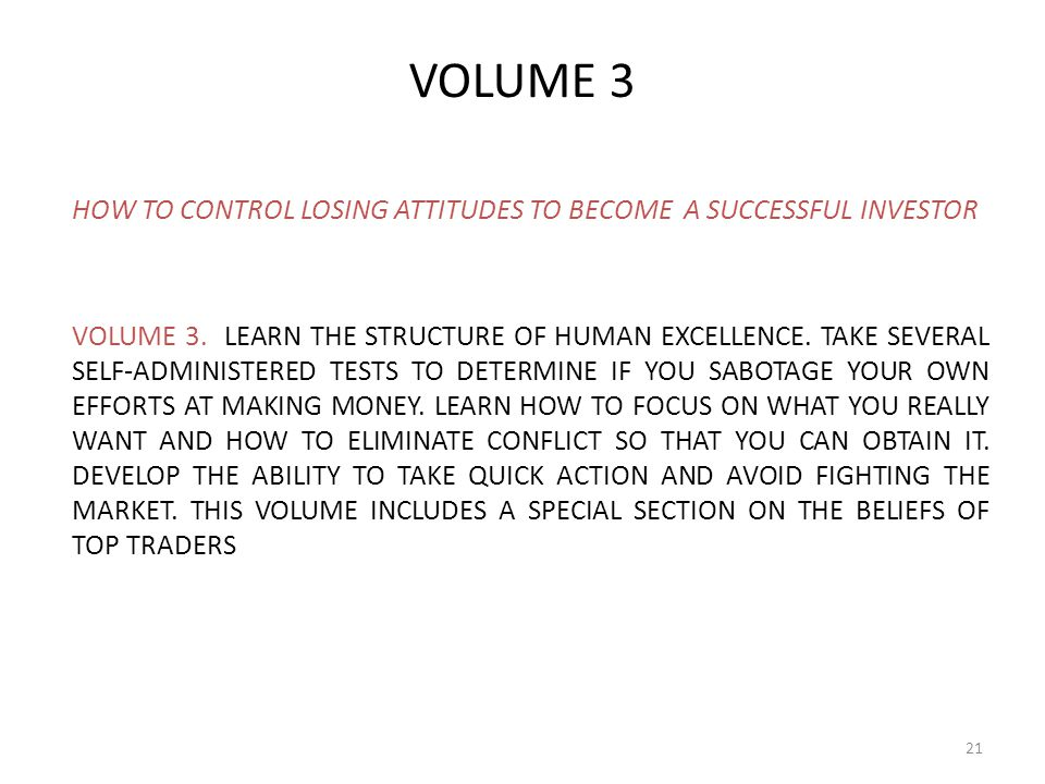 VOLUME 3 HOW TO CONTROL LOSING ATTITUDES TO BECOME A SUCCESSFUL INVESTOR.