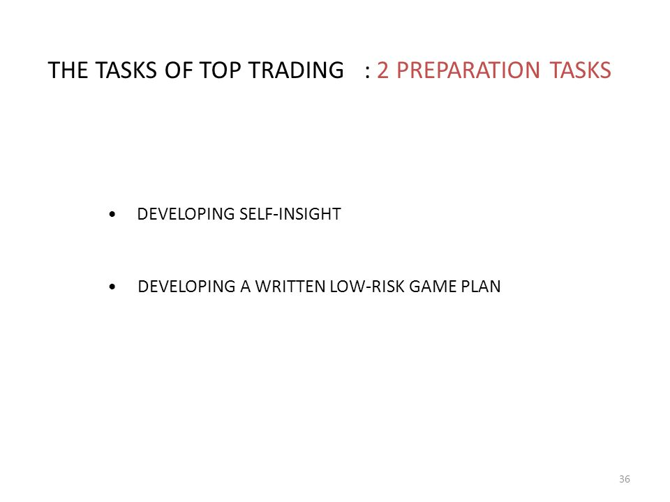 THE TASKS OF TOP TRADING : 2 PREPARATION TASKS