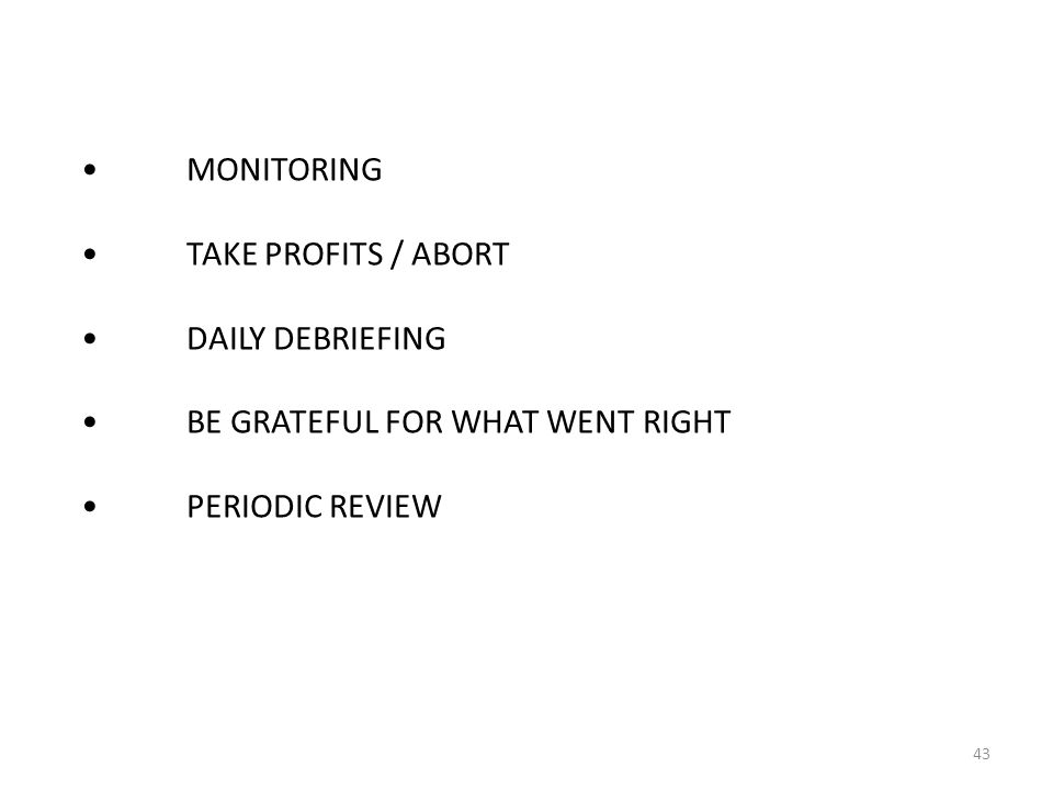 •. MONITORING •. TAKE PROFITS / ABORT •. DAILY DEBRIEFING •
