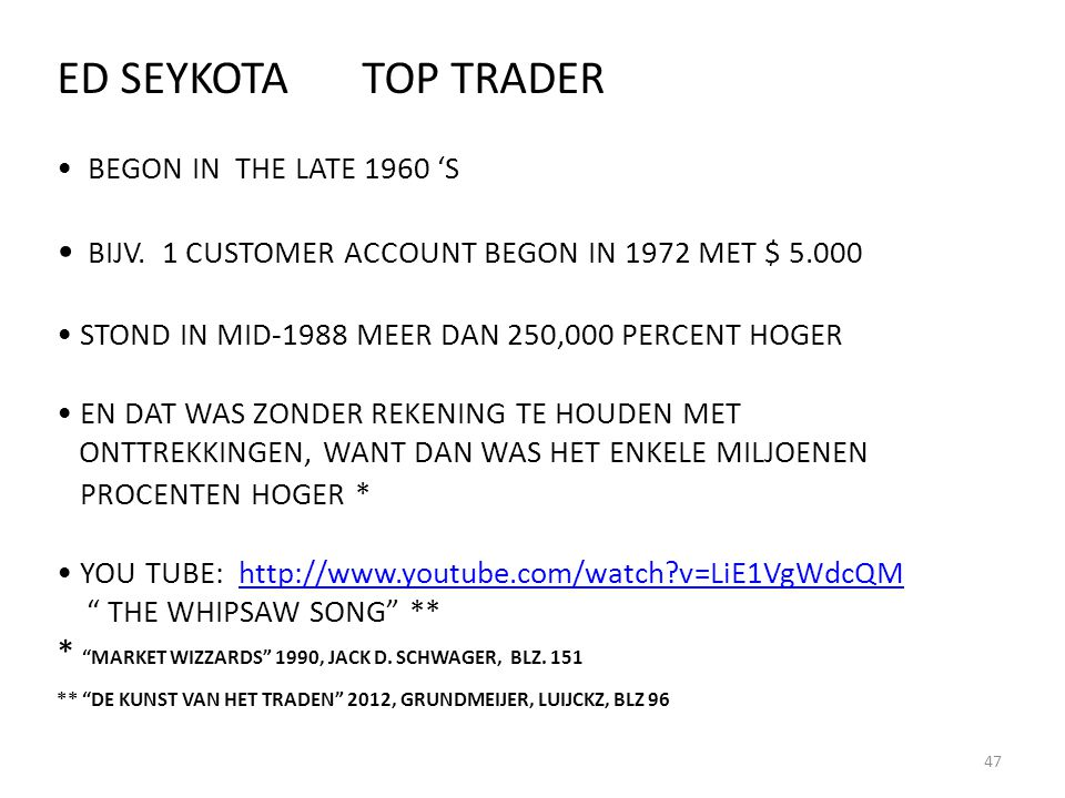 ED SEYKOTA TOP TRADER • BEGON IN THE LATE 1960 'S • BIJV
