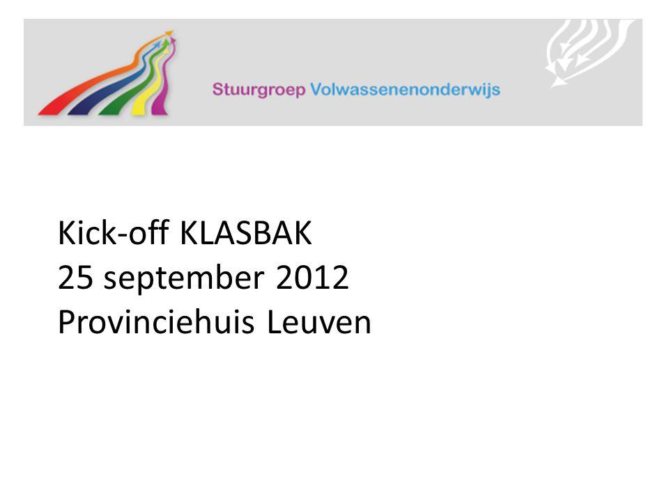 Kick-off KLASBAK 25 september 2012 Provinciehuis Leuven