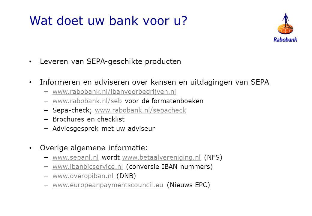 Wat doet uw bank voor u Leveren van SEPA-geschikte producten