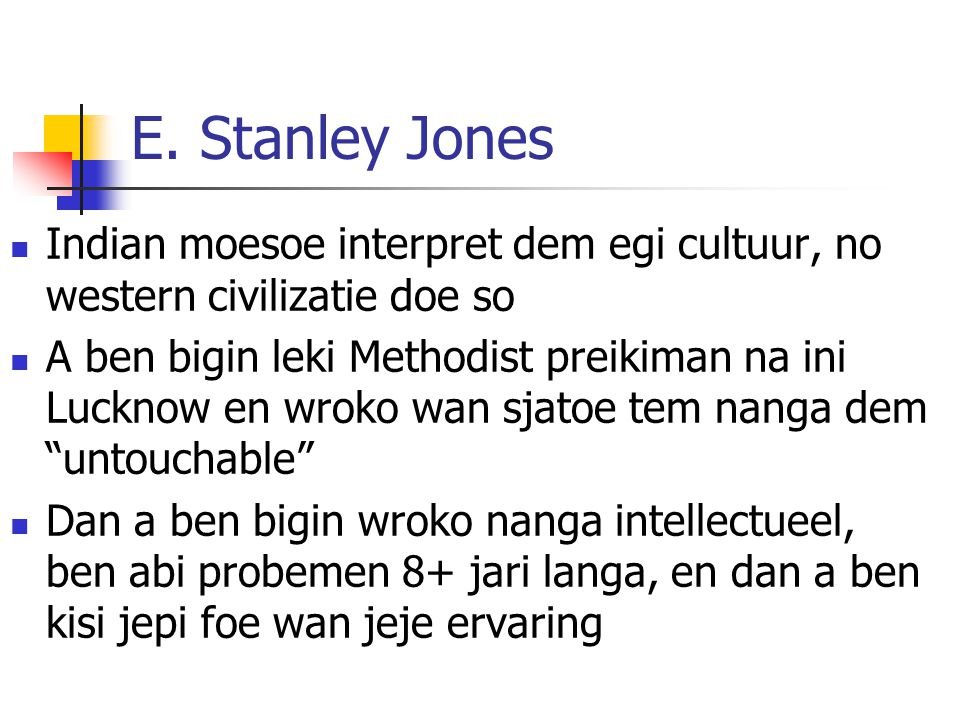 E. Stanley Jones Indian moesoe interpret dem egi cultuur, no western civilizatie doe so.