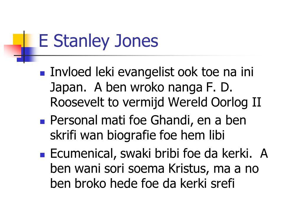 E Stanley Jones Invloed leki evangelist ook toe na ini Japan. A ben wroko nanga F. D. Roosevelt to vermijd Wereld Oorlog II.