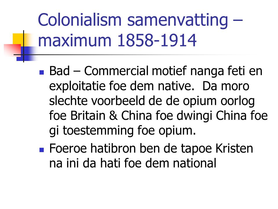 Colonialism samenvatting – maximum 1858-1914