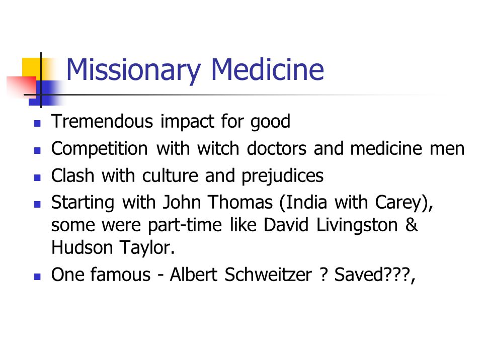 Missionary Medicine Tremendous impact for good