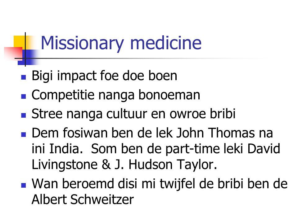 Missionary medicine Bigi impact foe doe boen Competitie nanga bonoeman