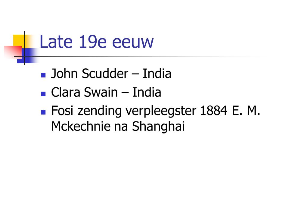 Late 19e eeuw John Scudder – India Clara Swain – India