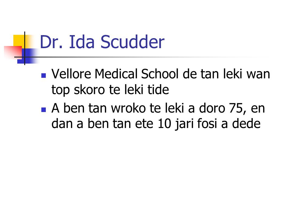Dr. Ida Scudder Vellore Medical School de tan leki wan top skoro te leki tide.