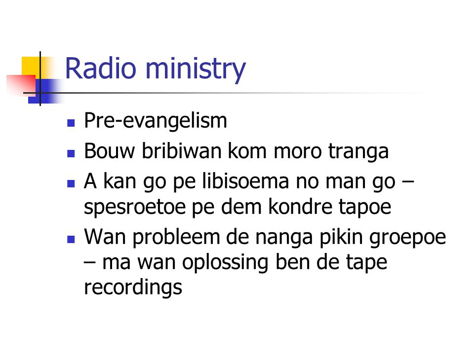 Radio ministry Pre-evangelism Bouw bribiwan kom moro tranga