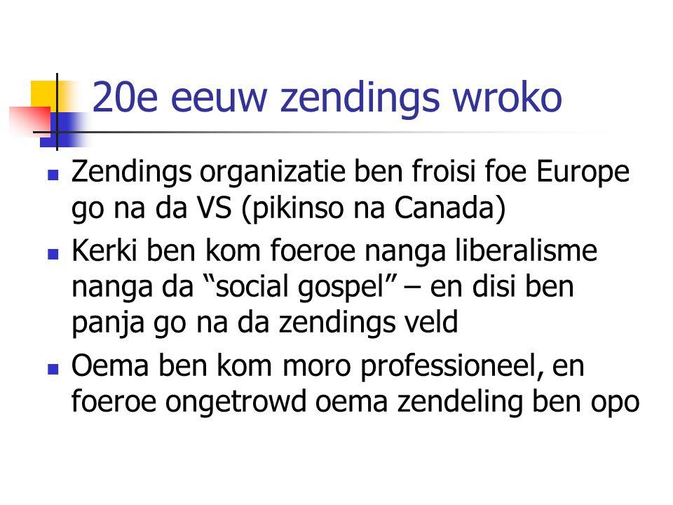 20e eeuw zendings wroko Zendings organizatie ben froisi foe Europe go na da VS (pikinso na Canada)