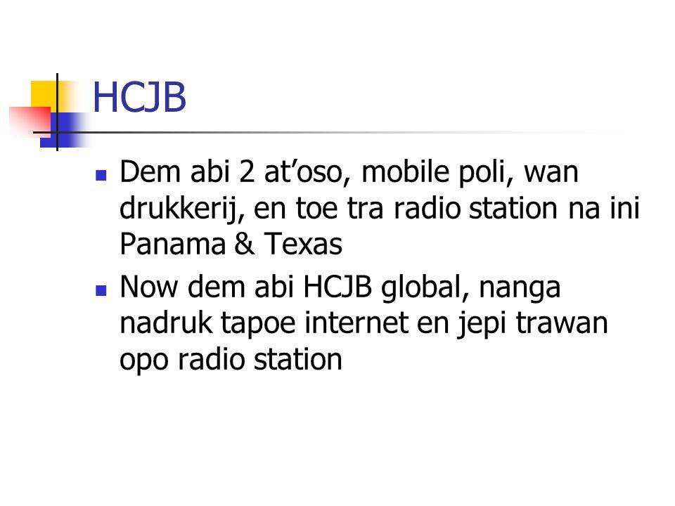 HCJB Dem abi 2 at'oso, mobile poli, wan drukkerij, en toe tra radio station na ini Panama & Texas.