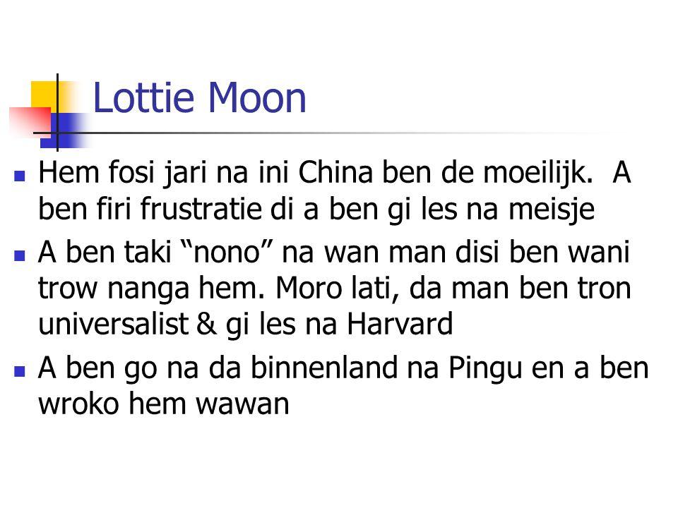 Lottie Moon Hem fosi jari na ini China ben de moeilijk. A ben firi frustratie di a ben gi les na meisje.