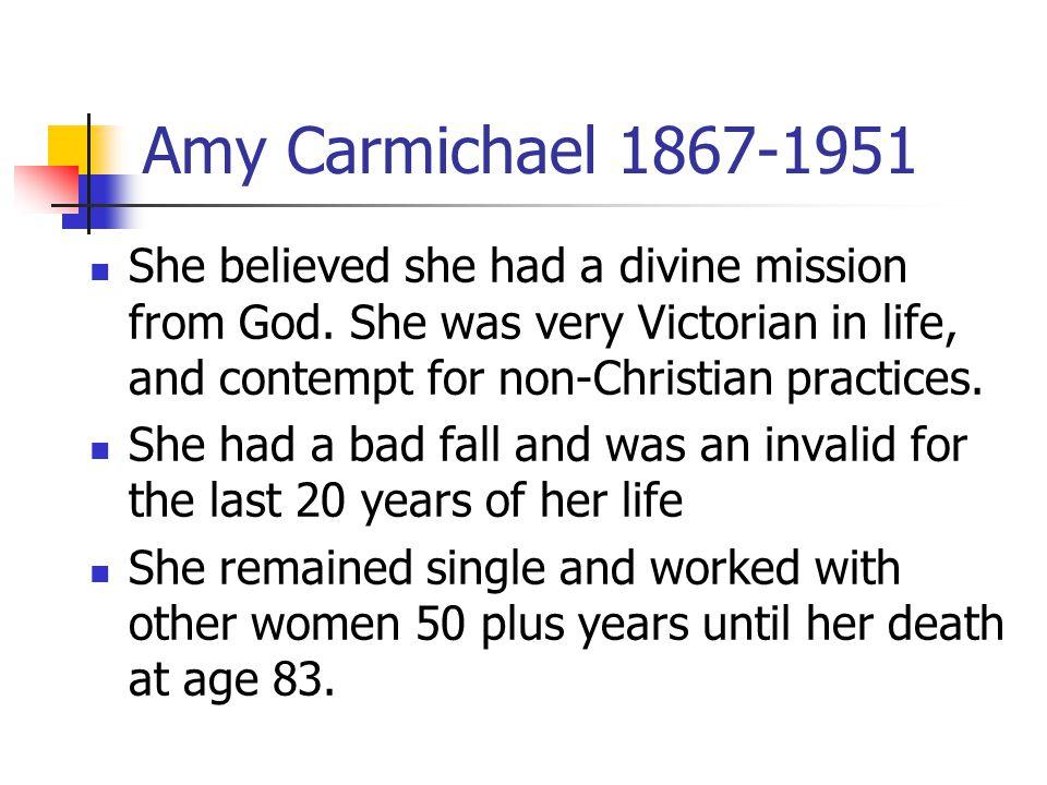 Module 9 Lesson 9 Amy Carmichael 1867-1951.