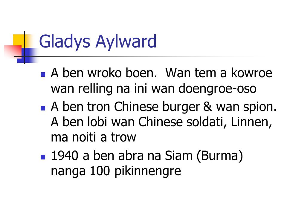 Gladys Aylward A ben wroko boen. Wan tem a kowroe wan relling na ini wan doengroe-oso.