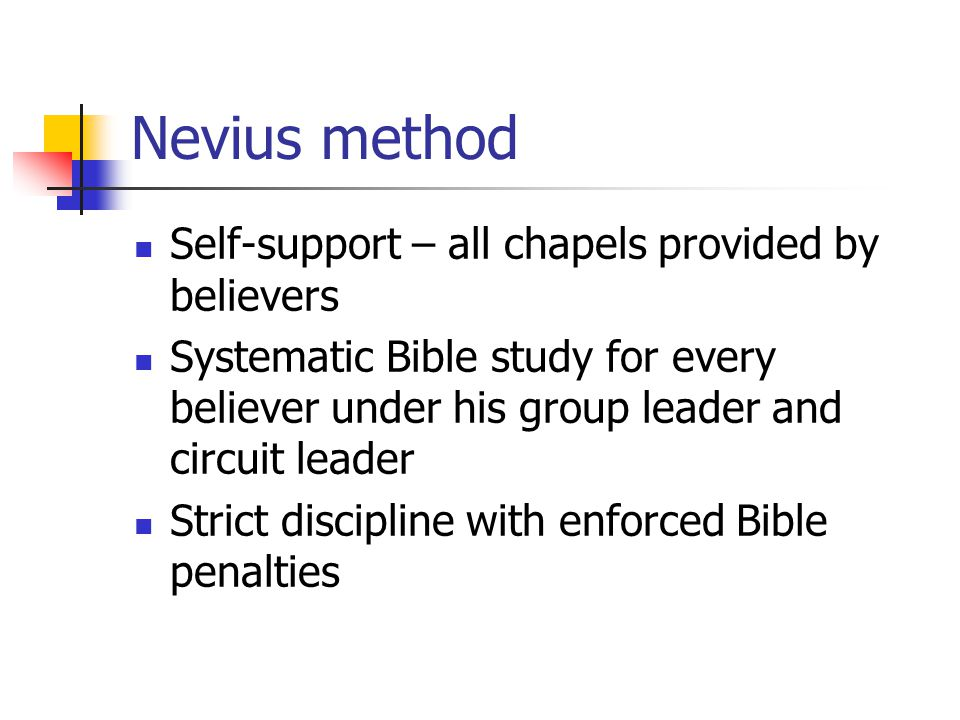 Nevius method Self-support – all chapels provided by believers
