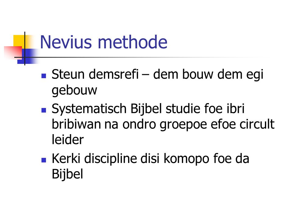 Nevius methode Steun demsrefi – dem bouw dem egi gebouw