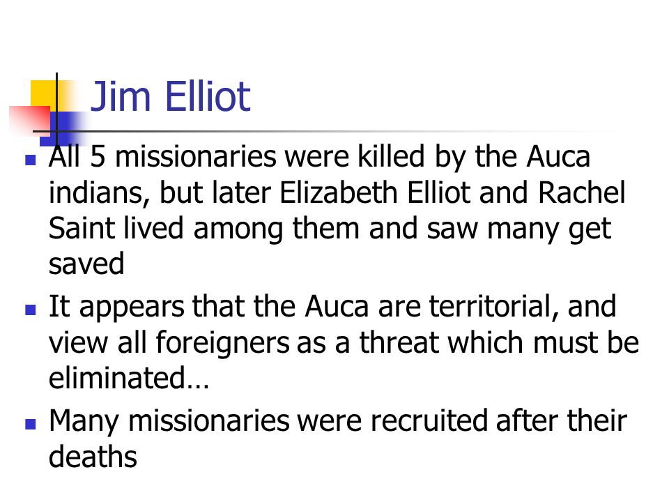 Module 9 Lesson 9 Jim Elliot.