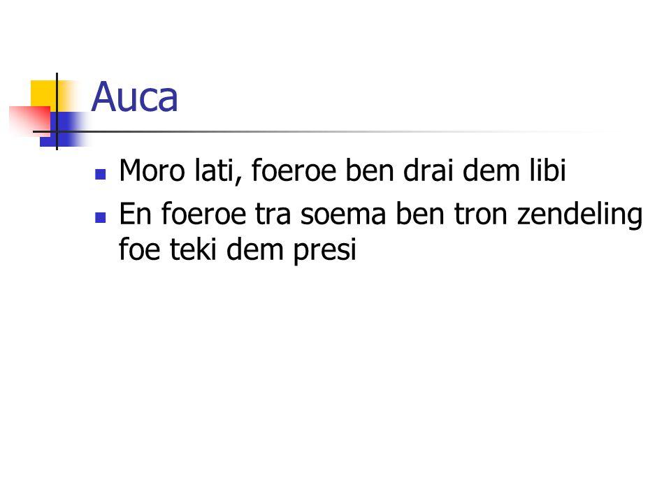 Auca Moro lati, foeroe ben drai dem libi