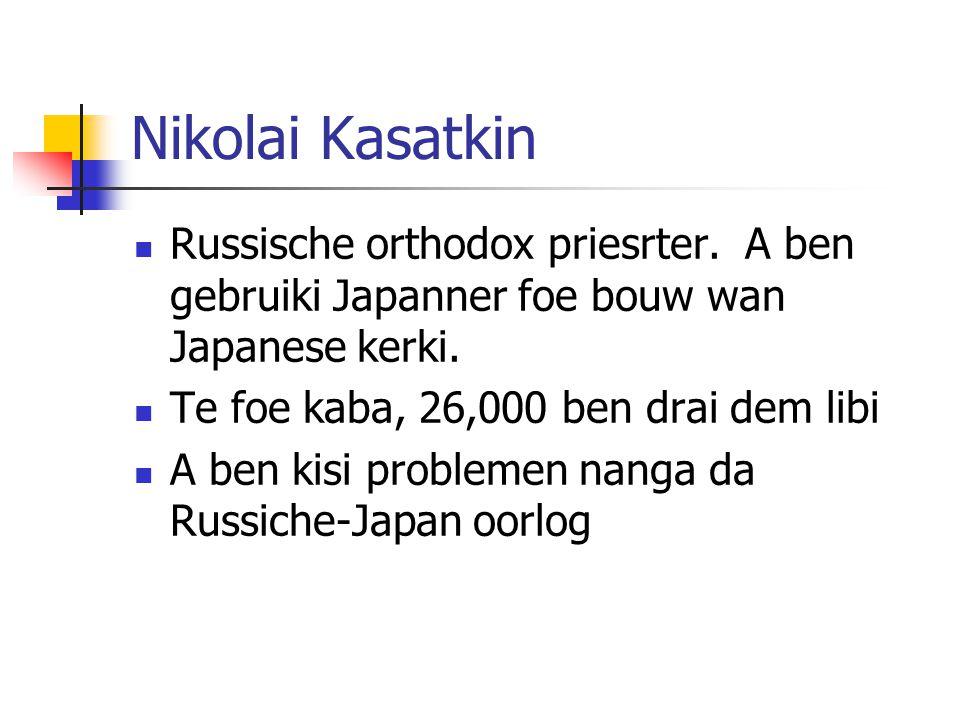 Nikolai Kasatkin Russische orthodox priesrter. A ben gebruiki Japanner foe bouw wan Japanese kerki.