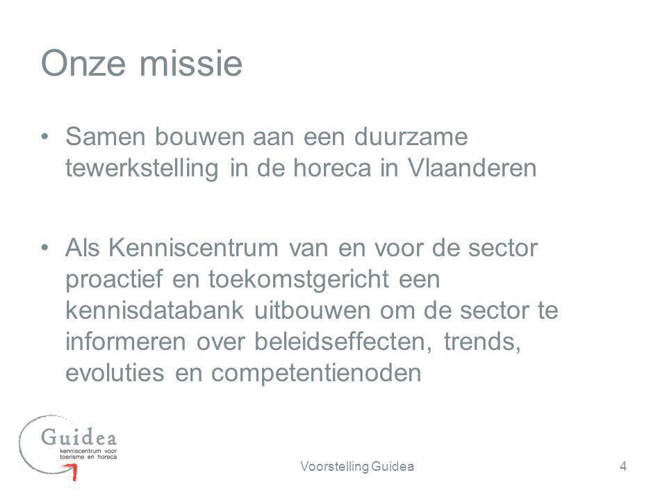 Onze missie Samen bouwen aan een duurzame tewerkstelling in de horeca in Vlaanderen.