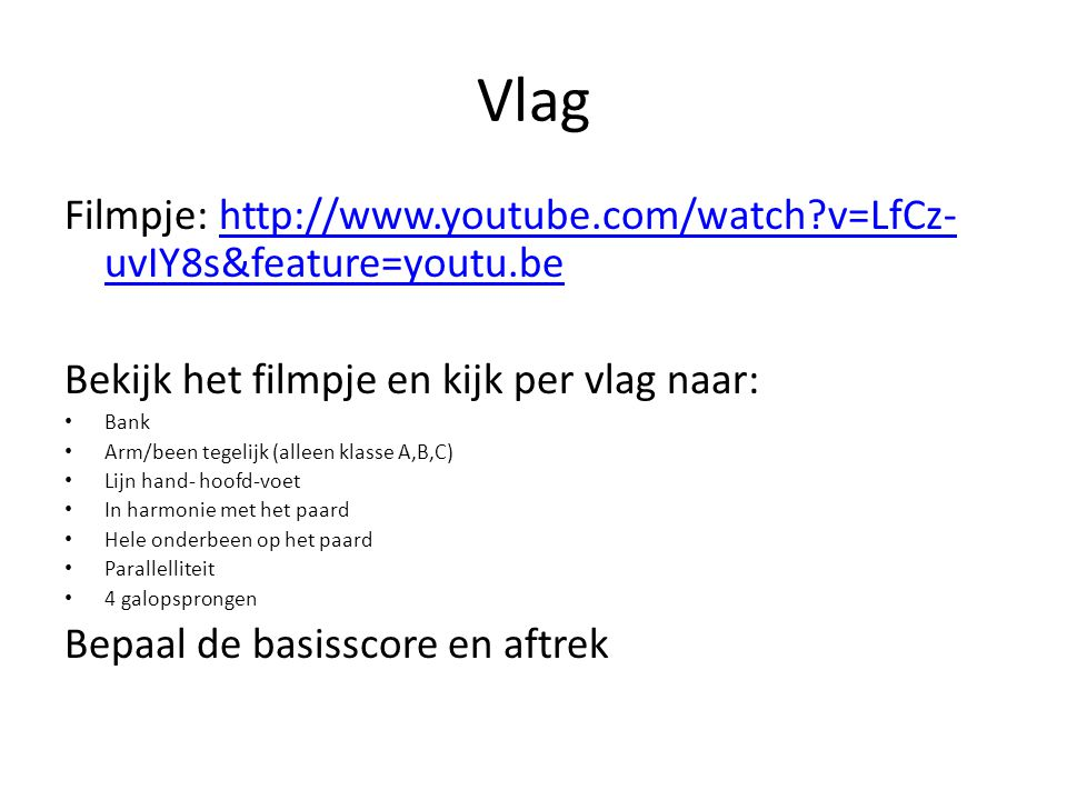 Vlag Filmpje: http://www.youtube.com/watch v=LfCz-uvIY8s&feature=youtu.be. Bekijk het filmpje en kijk per vlag naar: