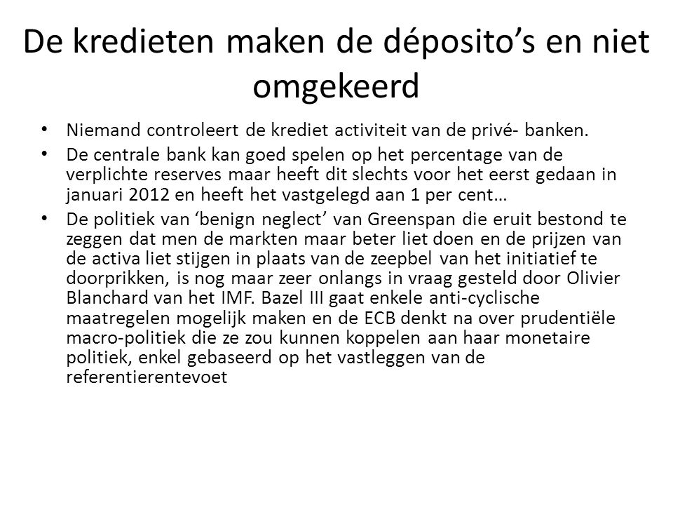 De kredieten maken de déposito's en niet omgekeerd