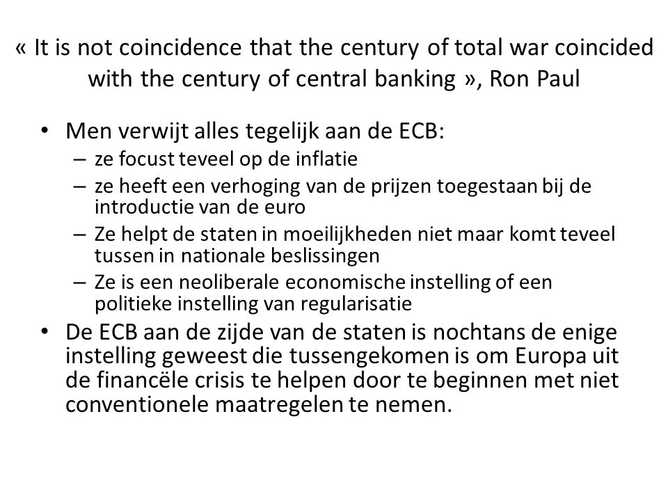 « It is not coincidence that the century of total war coincided with the century of central banking », Ron Paul