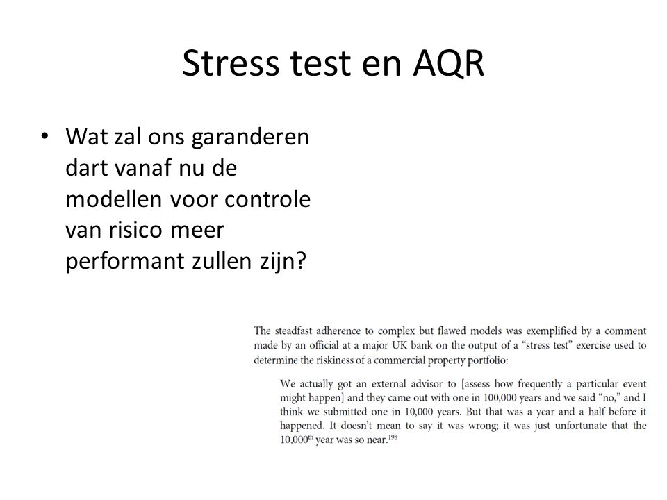 Stress test en AQR Wat zal ons garanderen dart vanaf nu de modellen voor controle van risico meer performant zullen zijn