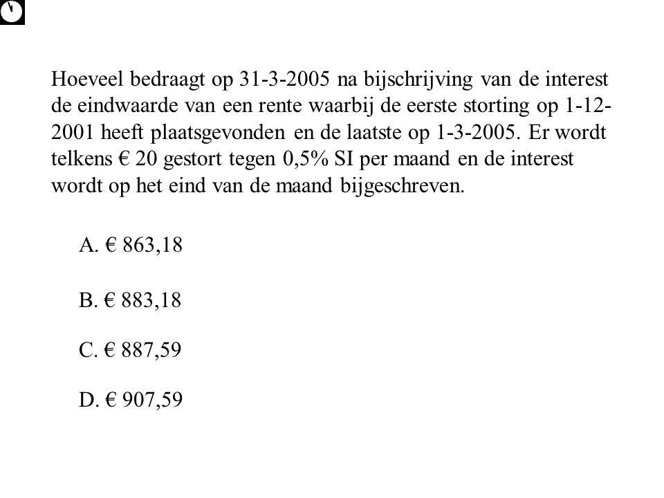 Hoeveel bedraagt op 31-3-2005 na bijschrijving van de interest de eindwaarde van een rente waarbij de eerste storting op 1-12-2001 heeft plaatsgevonden en de laatste op 1-3-2005. Er wordt telkens € 20 gestort tegen 0,5% SI per maand en de interest wordt op het eind van de maand bijgeschreven.