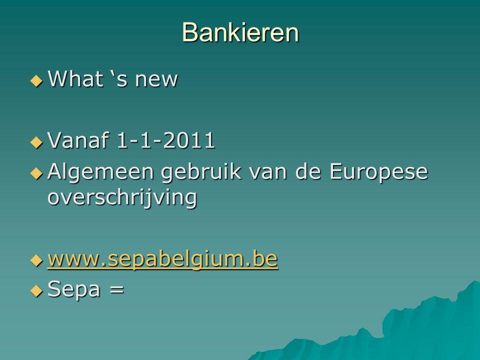 Bankieren What 's new Vanaf 1-1-2011