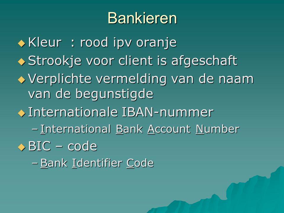 Bankieren Kleur : rood ipv oranje Strookje voor client is afgeschaft