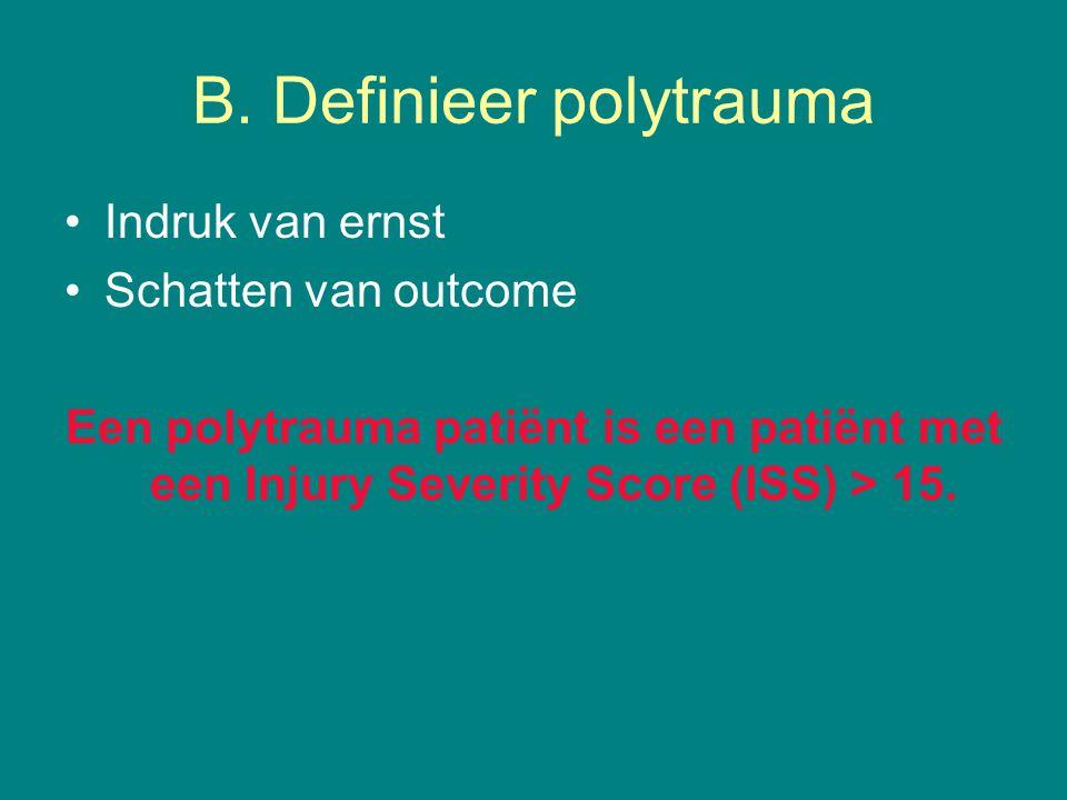 B. Definieer polytrauma