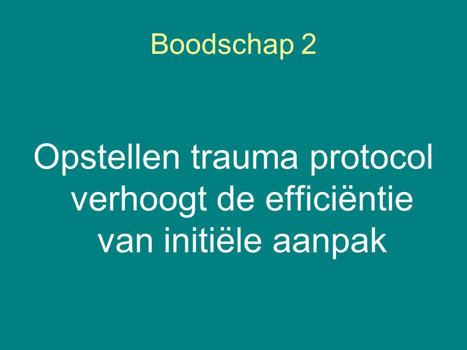 Opstellen trauma protocol verhoogt de efficiëntie van initiële aanpak