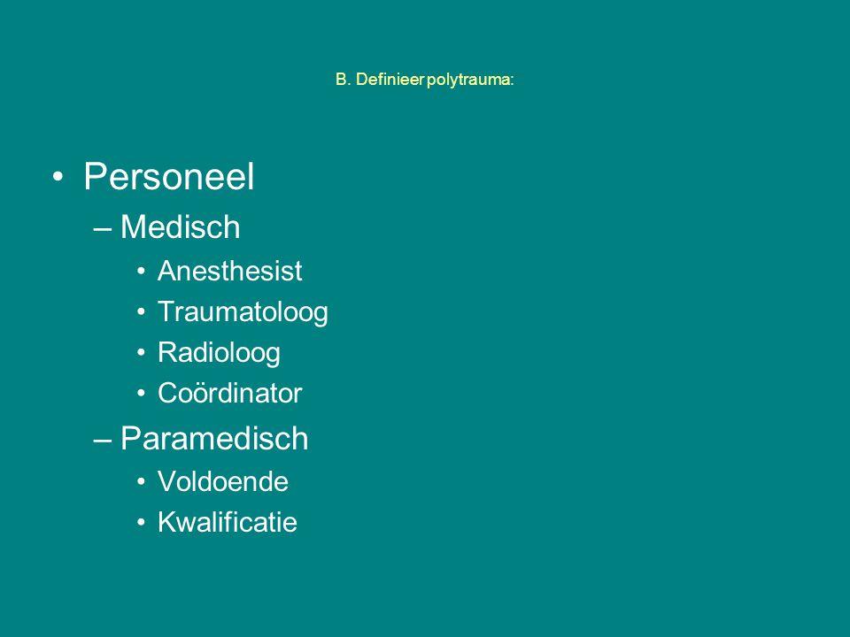 B. Definieer polytrauma: