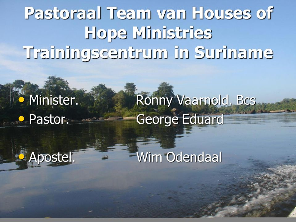 Pastoraal Team van Houses of Hope Ministries Trainingscentrum in Suriname